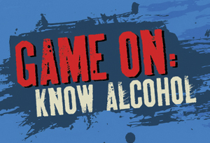 Game On: Know Alcohol